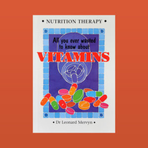 all-you-ever-wanted-to-know-about-vitamins-Leonard-Mervyn